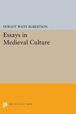 Papers of Thomas Jefferson, Second Series: Essays in Medieval Culture, Durant Waite Robertson