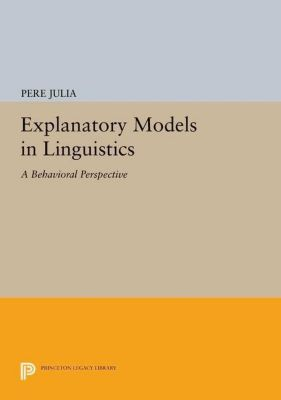 Papers of Thomas Jefferson, Second Series: Explanatory Models in Linguistics, Pere Julia