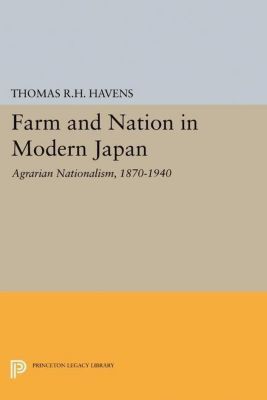 Papers of Thomas Jefferson, Second Series: Farm and Nation in Modern Japan, Thomas R. H. Havens