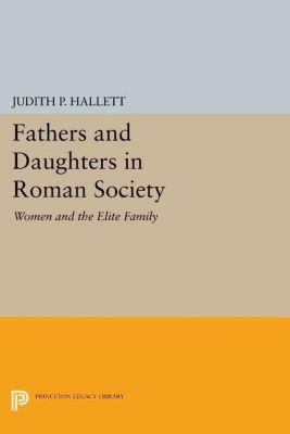 Papers of Thomas Jefferson, Second Series: Fathers and Daughters in Roman Society, Judith P. Hallett