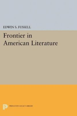 Papers of Thomas Jefferson, Second Series: Frontier in American Literature, Edwin S. Fussell