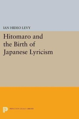 Papers of Thomas Jefferson, Second Series: Hitomaro and the Birth of Japanese Lyricism, Ian Hideo Levy