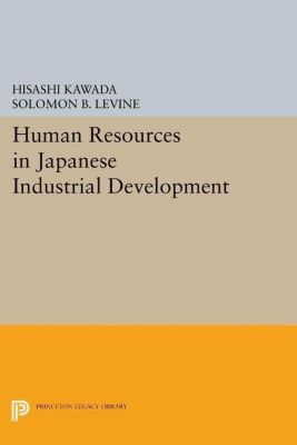 Papers of Thomas Jefferson, Second Series: Human Resources in Japanese Industrial Development, Hisashi Kawada, Solomon B. Levine
