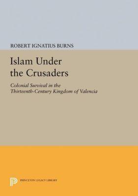 Papers of Thomas Jefferson, Second Series: Islam Under the Crusaders, Robert Ignatius Burns