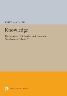 Papers of Thomas Jefferson, Second Series: Knowledge: Its Creation, Distribution and Economic Significance, Volume III, Fritz Machlup