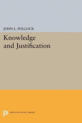 Papers of Thomas Jefferson, Second Series: Knowledge and Justification, John L. Pollock