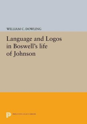 Papers of Thomas Jefferson, Second Series: Language and Logos in Boswell's Life of Johnson, William C. Dowling