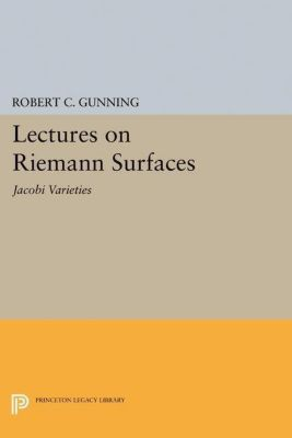 Papers of Thomas Jefferson, Second Series: Lectures on Riemann Surfaces, Robert C. Gunning