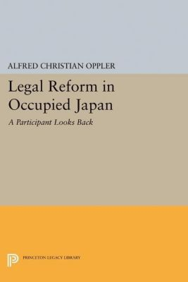 Papers of Thomas Jefferson, Second Series: Legal Reform in Occupied Japan, Alfred Christian Oppler