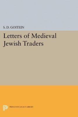 Papers of Thomas Jefferson, Second Series: Letters of Medieval Jewish Traders, S. D. Goitein