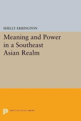 Papers of Thomas Jefferson, Second Series: Meaning and Power in a Southeast Asian Realm, Shelly Errington