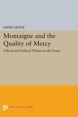 Papers of Thomas Jefferson, Second Series: Montaigne and the Quality of Mercy, David Quint
