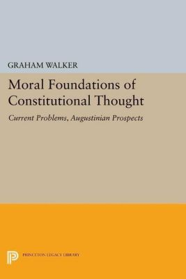 Papers of Thomas Jefferson, Second Series: Moral Foundations of Constitutional Thought, Graham Walker
