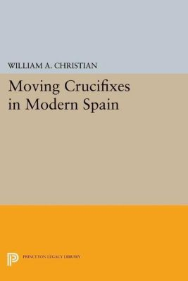 Papers of Thomas Jefferson, Second Series: Moving Crucifixes in Modern Spain, William A. Christian