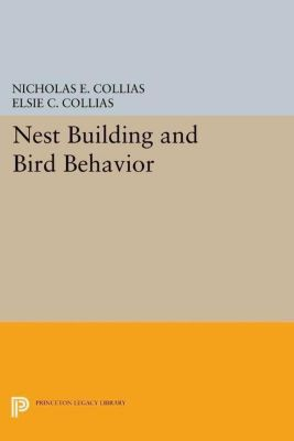 Papers of Thomas Jefferson, Second Series: Nest Building and Bird Behavior, Elsie C. Collias, Nicholas E. Collias