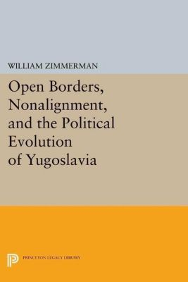 Papers of Thomas Jefferson, Second Series: Open Borders, Nonalignment, and the Political Evolution of Yugoslavia, William Zimmerman