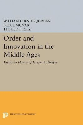 Papers of Thomas Jefferson, Second Series: Order and Innovation in the Middle Ages