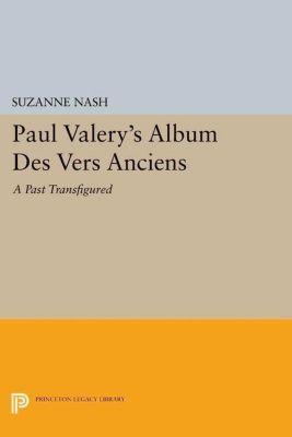 Papers of Thomas Jefferson, Second Series: Paul Valery's Album des Vers Anciens, Suzanne Nash