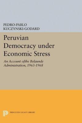 Papers of Thomas Jefferson, Second Series: Peruvian Democracy under Economic Stress, Pedro-Pablo Kuczynski-Godard