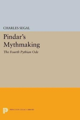Papers of Thomas Jefferson, Second Series: Pindar's Mythmaking, Charles Segal