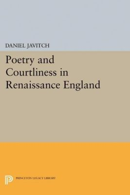 Papers of Thomas Jefferson, Second Series: Poetry and Courtliness in Renaissance England, Daniel Javitch