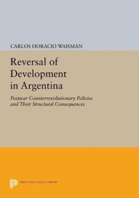 Papers of Thomas Jefferson, Second Series: Reversal of Development in Argentina, Carlos Horacio Waisman