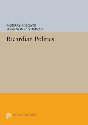Papers of Thomas Jefferson, Second Series: Ricardian Politics, Shannon C. Stimson, Murray Milgate