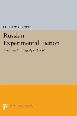 Papers of Thomas Jefferson, Second Series: Russian Experimental Fiction, Edith W. Clowes