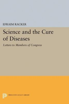 Papers of Thomas Jefferson, Second Series: Science and the Cure of Diseases, Efraim Racker