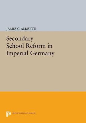 Papers of Thomas Jefferson, Second Series: Secondary School Reform in Imperial Germany, James C. Albisetti