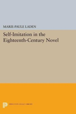 Papers of Thomas Jefferson, Second Series: Self-Imitation in the Eighteenth-Century Novel, Marie-Paule Laden