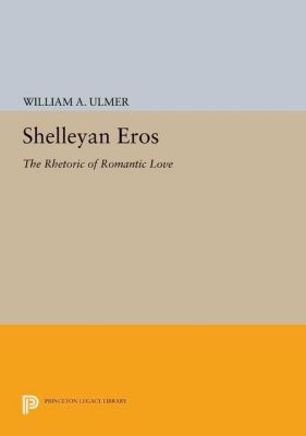 Papers of Thomas Jefferson, Second Series: Shelleyan Eros, William A. Ulmer