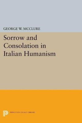 Papers of Thomas Jefferson, Second Series: Sorrow and Consolation in Italian Humanism, George W. McClure