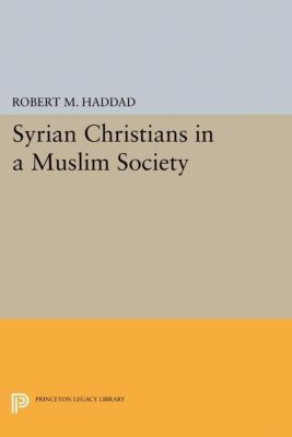 Papers of Thomas Jefferson, Second Series: Syrian Christians in a Muslim Society, Robert M. Haddad