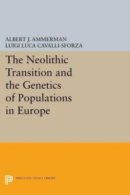 Papers of Thomas Jefferson, Second Series: The Neolithic Transition and the Genetics of Populations in Europe, Luigi Luca Cavalli-Sforza, Albert J. Ammerman