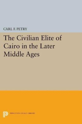 Papers of Thomas Jefferson, Second Series: The Civilian Elite of Cairo in the Later Middle Ages, Carl F. Petry