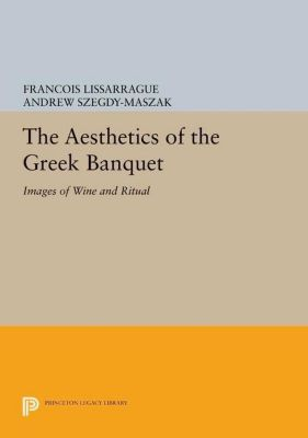 Papers of Thomas Jefferson, Second Series: The Aesthetics of the Greek Banquet, François Lissarrague
