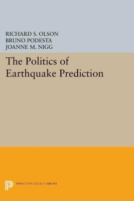 Papers of Thomas Jefferson, Second Series: The Politics of Earthquake Prediction, Bruno Podesta, Joanne M. Nigg, Richard S. Olson
