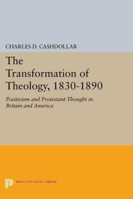 Papers of Thomas Jefferson, Second Series: The Transformation of Theology, 1830-1890, Charles D. Cashdollar