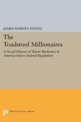 Papers of Thomas Jefferson, Second Series: The Toadstool Millionaires, James Harvey Young