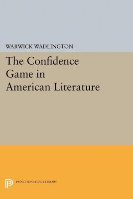 Papers of Thomas Jefferson, Second Series: The Confidence Game in American Literature, Warwick Wadlington