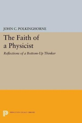 Papers of Thomas Jefferson, Second Series: The Faith of a Physicist, John C. Polkinghorne