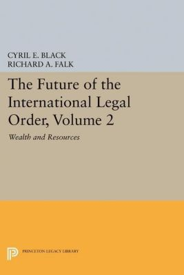 Papers of Thomas Jefferson, Second Series: The Future of the International Legal Order, Volume 2, Richard A. Falk, Cyril E. Black