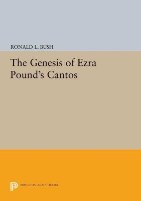 Papers of Thomas Jefferson, Second Series: The Genesis of Ezra Pound's CANTOS, Ronald L. Bush