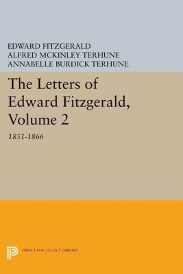 Papers of Thomas Jefferson, Second Series: The Letters of Edward Fitzgerald, Volume 2, Edward Fitzgerald