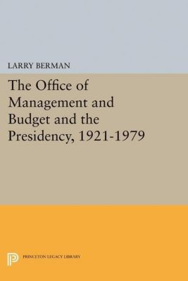 Papers of Thomas Jefferson, Second Series: The Office of Management and Budget and the Presidency, 1921-1979, Larry Berman