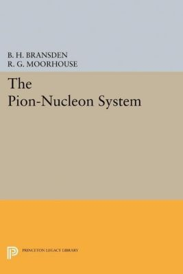 Papers of Thomas Jefferson, Second Series: The Pion-Nucleon System, B. H. Bransden, R. G. Moorhouse