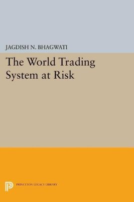 Papers of Thomas Jefferson, Second Series: The World Trading System at Risk, Jagdish N. Bhagwati