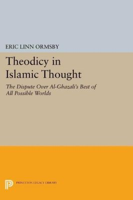 Papers of Thomas Jefferson, Second Series: Theodicy in Islamic Thought, Eric Linn Ormsby