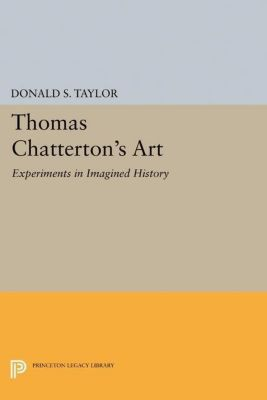 Papers of Thomas Jefferson, Second Series: Thomas Chatterton's Art, Donald S. Taylor